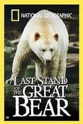 Last Stand of the Great Bear Trailer