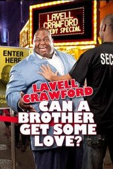 Lavell Crawford: Can a Brother Get Some Love? Trailer