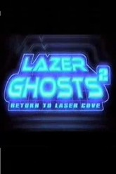 Lazer Ghosts 2: Return to Laser Cove Trailer