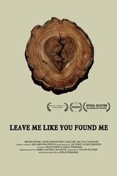 Leave Me Like You Found Me Trailer