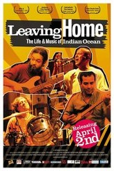 Leaving Home: The Life and Music of Indian Ocean Trailer