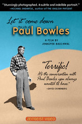 Let It Come Down: The Life of Paul Bowles Trailer