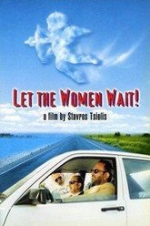 Let the Women Wait! Trailer