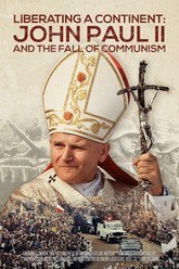 Liberating a Continent: John Paul II and the Fall of Communism Trailer