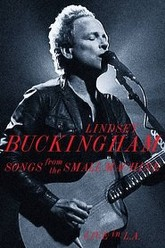 Lindsey Buckingham: Songs From the Small Machine Live in LA Trailer