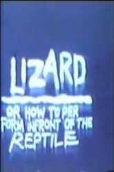 Lizard: or How to Perform Infront of a Reptile Trailer
