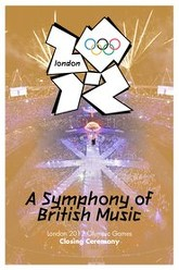 London 2012 Olympic Closing Ceremony: A Symphony of British Music Trailer