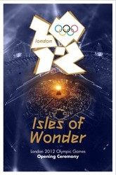 London 2012 Olympic Opening Ceremony: Isles of Wonder Trailer