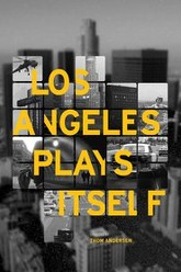 Los Angeles Plays Itself Trailer