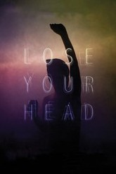 Lose Your Head Trailer