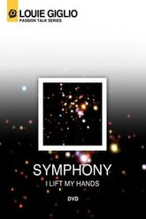 Louie Giglio: Symphony (I Lift My Hands) Trailer