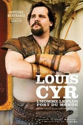 Louis Cyr : The Strongest Man in the World Trailer