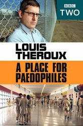 Louis Theroux: A Place for Paedophiles Trailer
