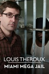 Louis Theroux: Miami Mega jail Trailer