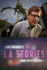 Louis Theroux's LA Stories: Among The Sex Offenders Trailer