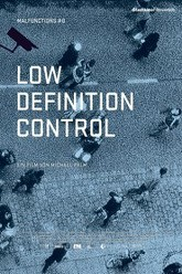 Low Definition Control — Malfunctions #0 Trailer