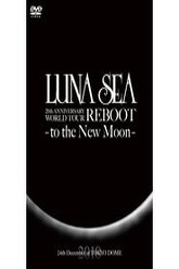 LUNA SEA 20th Anniversary World Tour REBOOT -to the New Moon- 24th December, 2010 at TOKYO DOME Trailer