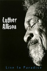 Luther Allison - Live in Paradise Trailer
