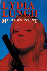 Lydia Lunch: Malicious Intent Trailer