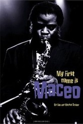 Maceo Parker: My First Name is Maceo Trailer