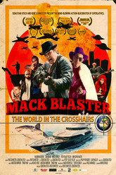 Mack Blaster - The World in the Crosshairs Trailer