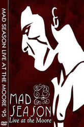 Mad Season - Live at the Moore Trailer