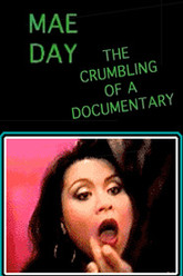 Mae Day: The Crumbling of a Documentary Trailer