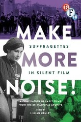 Make More Noise! Suffragettes in Silent Film Trailer