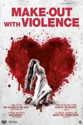 Make-Out with Violence Trailer