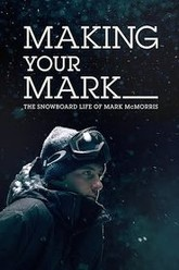 Making Your Mark: The Snowboard Life of Mark McMorris Trailer