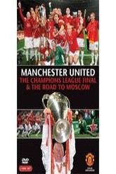 Manchester United - The Champions League Final and The Road To Moscow 2008 Trailer