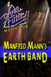 Manfred Mann's Earth Band - Ohne Filter Extra Trailer