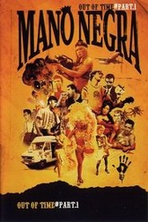 Mano Negra - Out Of Time Trailer
