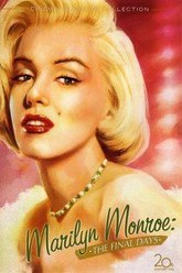 Marilyn Monroe: The Final Days Trailer