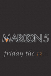 Maroon 5: Friday the 13th Trailer