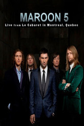 Maroon 5: Live From Le Cabaret De Montreal Trailer