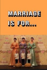 Marriage Is For... Trailer