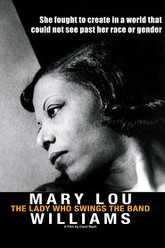 Mary Lou Williams: The Lady Who Swings the Band Trailer