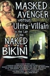 Masked Avenger Versus Ultra-Villain in the Lair of the Naked Bikini Trailer
