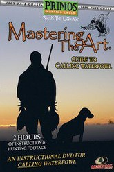 Mastering the Art, Guide to Calling Waterfowl Trailer