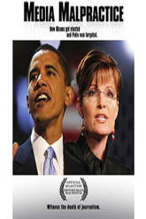 Media Malpractice: How Obama Got Elected and Palin Was Targeted Trailer