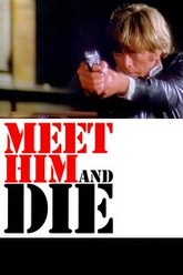 Meet Him And Die Trailer