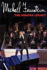Michael Feinstein: The Sinatra Legacy Trailer