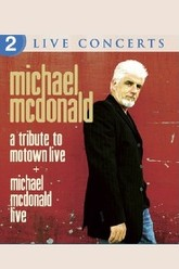 Michael McDonald: Live & A Tribute to Motown Trailer
