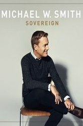 Michael W. Smith - Sovereign Trailer