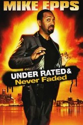 Mike Epps: Under Rated & Never Faded Trailer