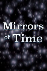 Mirrors of Time Trailer