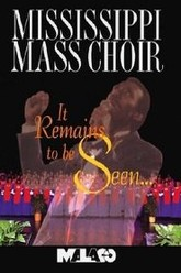 Mississippi Mass Choir: It Remains to Be Seen Trailer