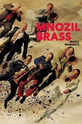Mnozil Brass - Magic Moments Trailer