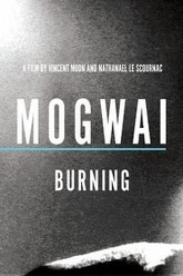 Mogwai: Burning Trailer